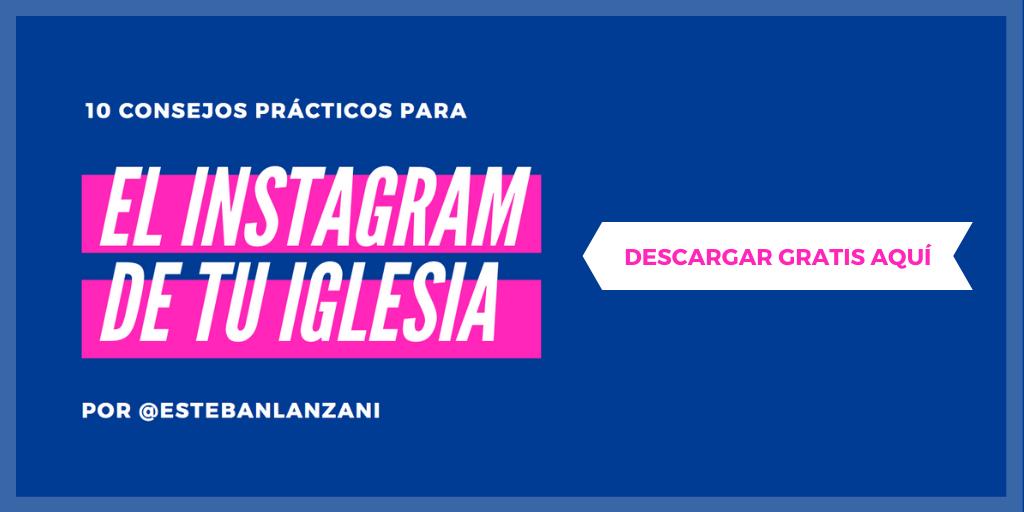 El Instagram de tu Iglesia por Esteban Lanzani